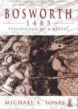Cover of Bosworth 1485: Psychology of a Battle by Michael K. Jones